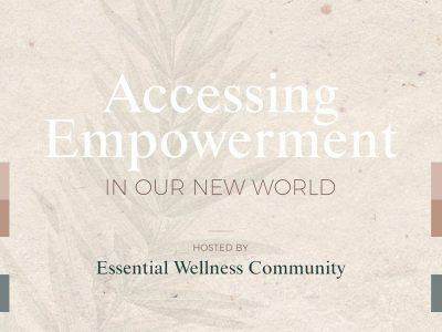Accessing Empowerment with Essential Wellness Community | Nature's Narrative | Barbara Seie